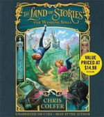 The Land of Stories : The Wishing Spell: No. 1 - Chris Colfer