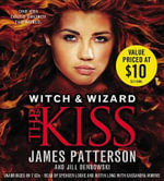 The Kiss : Witch & Wizard - James Patterson