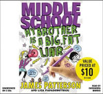 My Brother Is a Big, Fat Liar : Middle School - James Patterson