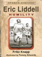 Eric Liddell : Humility - Fritz Knapp