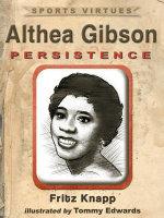 Althea Gibson : Persistence - Fritz Knapp