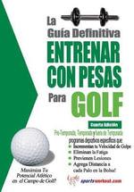 La guia definitiva - Entrenar con pesas para golf - Rob Price