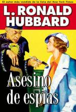 Asesino de Espias : Spy Killer - L. Ronald Hubbard