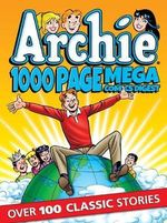 Archie 1000 Page Mega Comics Digest : Archie 1000 Page Digests - Archie Superstars
