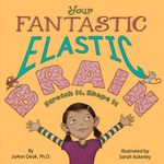 Your Fantastic Elastic Brain - Joann Deak