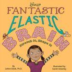 Your Fantastic Elastic Brain - Joann Deak