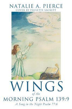 Wings of the Morning Psalm 139 : 9 - Natalie A Pierce