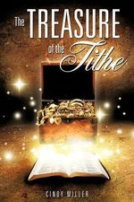 The Treasure of the Tithe - Cindy Miller