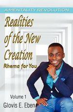 Realities of the New Creation - Glovis E Eben