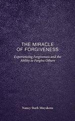 The Miracle of Forgiveness - Nancy Stark Muyskens