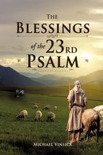 The Blessings of the 23rd Psalm - Michael Vinsick