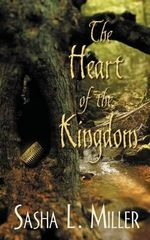 The Heart of the Kingdom - Sasha L Miller