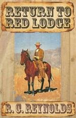 Return to Red Lodge - R C Reynolds