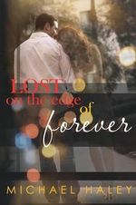 Lost on the Edge of Forever - Michael Haley