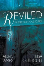 The Serendipitous Curse : Reviled - Aiden James