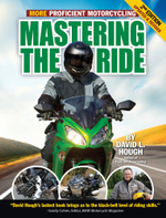 Mastering the Ride : More Proficient Motorcycling, 2nd Edition - David L. Hough