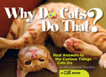 Why Do Cats Do That? : Real Answers to the Curious Things Cats Do? - Kim Campbell Thornton