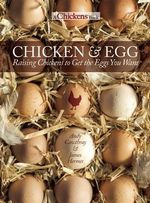 Chicken and Egg : Raising Chickens to Get the Eggs You Want - Andy Cawthray