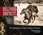 Hollywood Hoofbeats : The Fascinating Story of Horses in Movies and Television - Petrine Day Mitchum