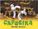 Capoeira : Game! Dance! Martial Art! - George Ancona