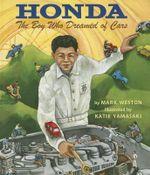 Honda : The Boy Who Dreamed of Cars - Mark Weston