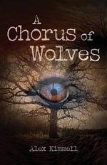 A Chorus of Wolves - Alex Kimmell