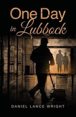 One Day in Lubbock - Daniel Lance Wright