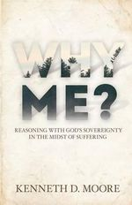 Why Me : Dorothy L. Sayers' Theology of Work - Kenneth D Moore