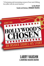 Hollywood's Chosen : An Insider Shares His Story - Larry Vaughn