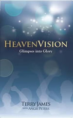 HeavenVision : Glimpses Into Glory - Terry James
