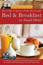 How to Open a Financially Successful Bed & Breakfast or Small Hotel : Revised 2nd Edition - Douglas R Brown