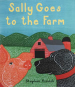 Sally Goes to the Farm - Stephen Huneck