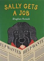 Sally Gets a Job - Stephen Huneck