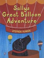 Sally's Great Balloon Adventure - Stephen Huneck