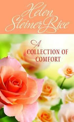 A Collection of Comfort - Helen Steiner Rice