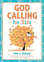 God Calling for Kids : Based on the Classic Devotional Edited by A. J. Russell - Phil A Smouse