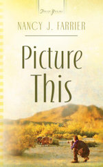 Picture This - Nancy J. Farrier