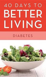 40 Days to Better Living--Diabetes - Dr. Scott Morris