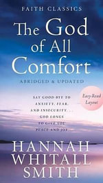 The God of All Comfort : My Personal Notes to God - Hannah Whitall Smith