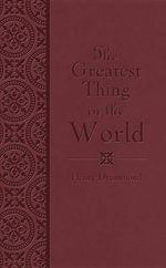 The Greatest Thing in the World : Weeks 23-24 - Henry Drummond