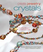 Create Jewelry : Crystals - Marlene Blessing