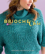 Brioche Chic : 22 Fresh Knits for Women & Men - Mercedes Tarasovich-Clark