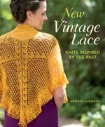 New Vintage Lace : Knits Inspired by the Past - Andrea Jurgrau