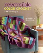 Reversible Color Crochet : A New Technique - Laurinda Reddig
