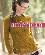 New American Knits : Classic Sportswear Patterns - Amy Christoffers