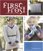First Frost : Cozy Folk Knitting - Lucinda Guy