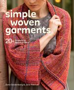 Simple Woven Garments : 20+ Projects to Weave & Wear - Sara Goldenberg