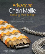 Advanced Chain Maille Jewelry Workshop : Weaving with Rings and Scale Maille - Karen Karon