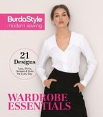 Burdastyle Modern Sewing - Wardrobe Essentials - BurdaStyle Magazine