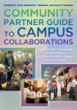 The Community Partner Guide to Campus Collaborations : Enhance Your Community by Becoming a Co-Educator with Colleges and Universities - Christine M Cress